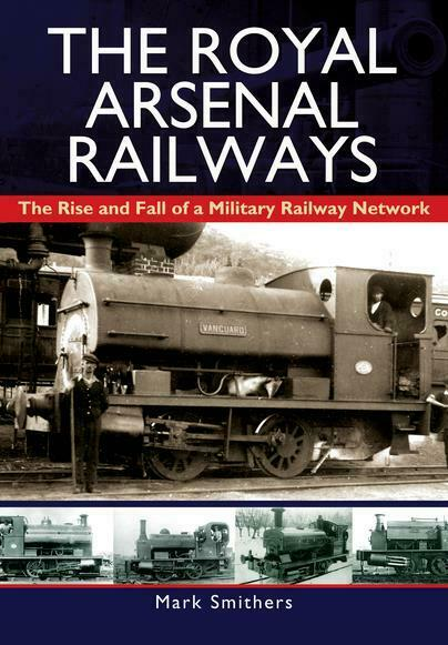 Royal Arsenal railway - story of a military railway