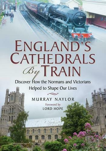 England's Cathedrals by Train, By  Murray Naylor