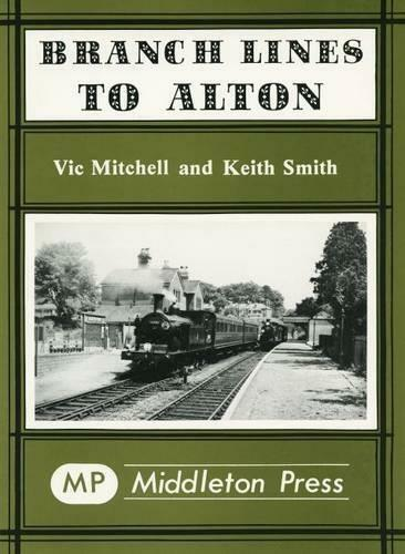 Alton Branch lines to Basingstoke Fareham Winchester Alresford Itchen Abbas - The Vale of Rheidol Railway