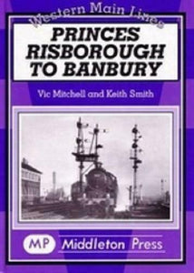 Princes Risborough To Banbury, Bicester North, Kings Sutton,Western Main Lines