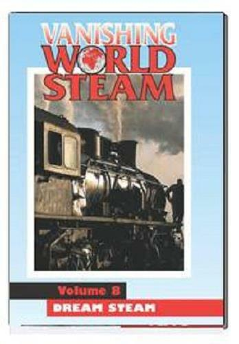 Vanishing World Steam - Volume 8 - Dream Steam China DVD