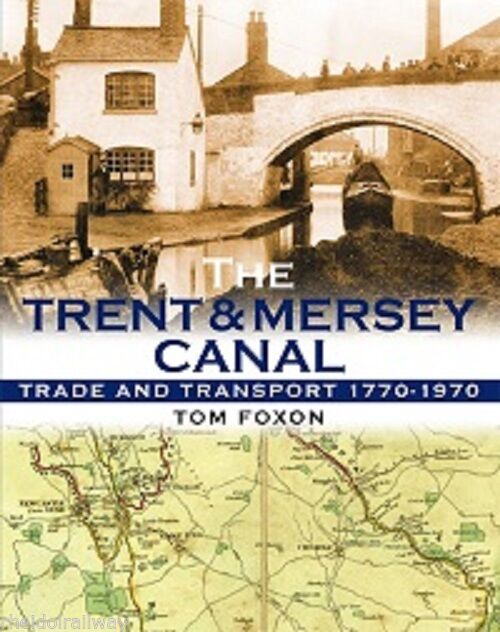 Trent & Mersey Canal,Trade & Transport 1770-1970 By Tom Foxon