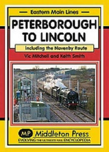 Peterborough To Lincoln, Spalding,  Navenby Route, Eastern Main Lines