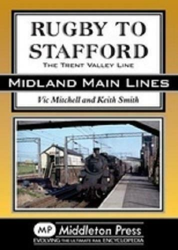 Rugby To Stafford, Trent Valley Line, Nuneaton, Midland Main Lines