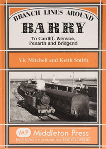 Branch Lines around Barry to Cardiff, Wenvoe, Penarth and Bridgend - The Vale of Rheidol Railway