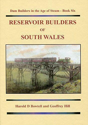 RESERVOIR BUILDERS OF SOUTH WALES Brecon Beacons Black Mountains - The Vale of Rheidol Railway