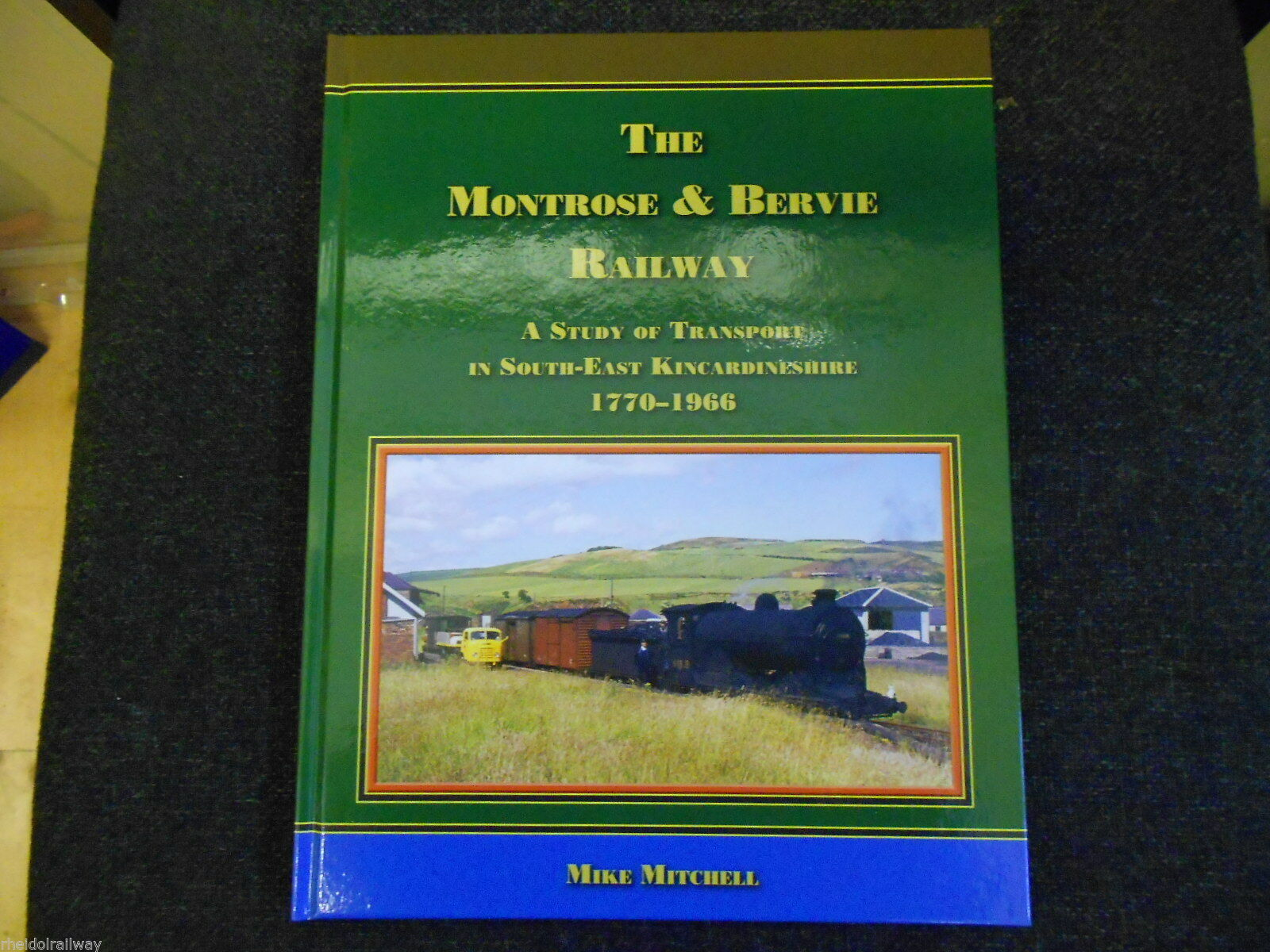 The Montrose & Bervie Railway by Mike Mitchell North british