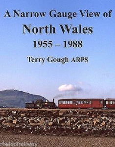 A Narrow Gauge View of North Wales: 1955-1988 by Terry Gough Rheidol, Dinorwic - The Vale of Rheidol Railway