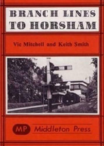 Horsham, Guildford And Shoreham Branch Lines