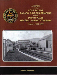 Port Talbot Railway & Docks South Wales Mineral Railway Volume 1 1853-1907 GWR - The Vale of Rheidol Railway