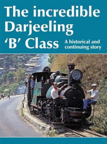 Darjeeling Himalayan railway incredible B Class - The Vale of Rheidol Railway