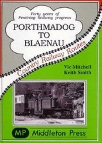 Porthmadog To Blaenau, 40 Years Of Festiniog Railway Revival,Country Rail Routes - The Vale of Rheidol Railway