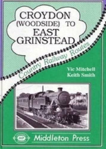 Croydon,(woodside), To East Grinstead, Country Railway Routes - The Vale of Rheidol Railway