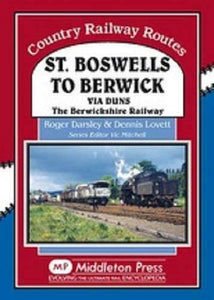 St Boswells To Berwick, Via Duns, Churnside, Burnmouth, Country Railway Routes - The Vale of Rheidol Railway