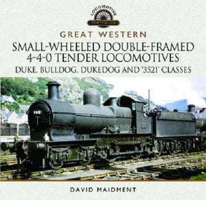 Great Western Small-Wheeled Double-Framed 4-4-0 Tender Locomotives Dukedog