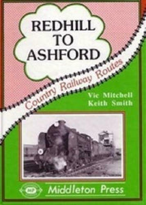 Redhill to Ashford, Tonbridge, Headcorn, Country Railway Routes