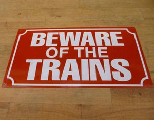 Beware of the trains enamel effect metal sign replica - The Vale of Rheidol Railway