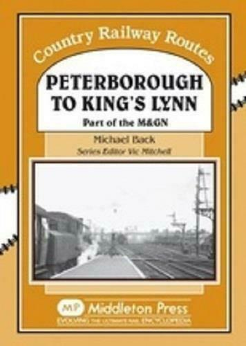 Peterborough to Kings Lynn Part of the M & GN, Country Railway Routes - The Vale of Rheidol Railway
