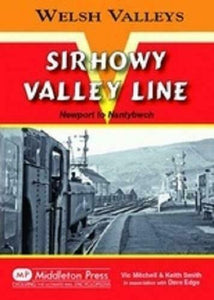 Sirhowy Valley, Newport, Nantybwch, Blackwood, Welsh Valleys Lines