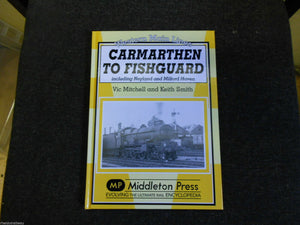 Carmarthen To Fishguard, Western Main Line Neyland Milford Haven - The Vale of Rheidol Railway
