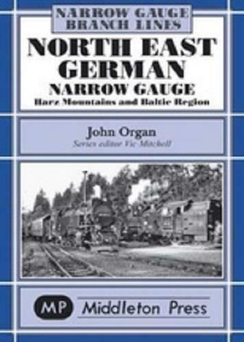 North East German Narrow Gauge, Harz Mountains And Baltic Region