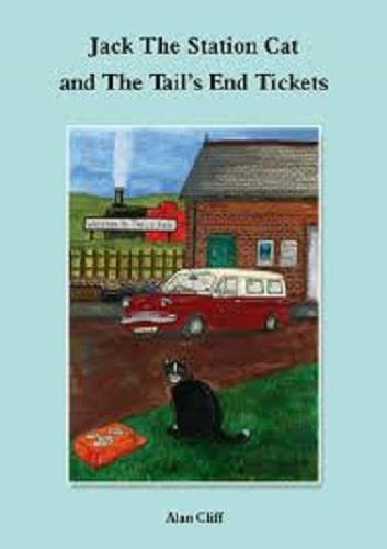 Jack the Station Cat and the Tail's End tickets - The Vale of Rheidol Railway