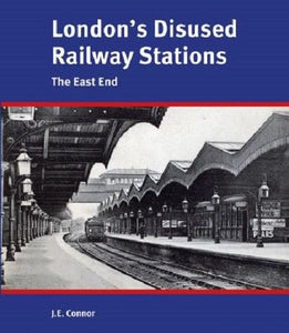Londons Disused Railway Stations - The East End