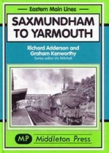 Saxmundham To Yarmouth, Brampton, St.Olaves, Eastern Main Lines