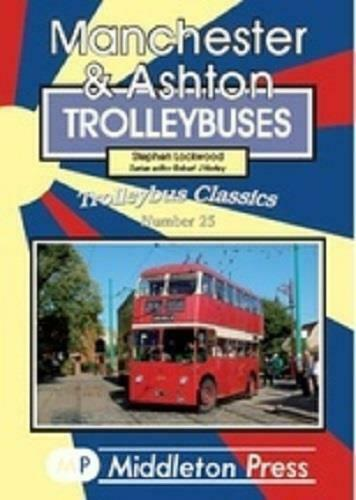 Manchester And Classics Ashton Trolleybuses