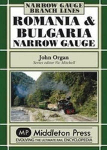Romania & Bulgaria Narrow Gauge