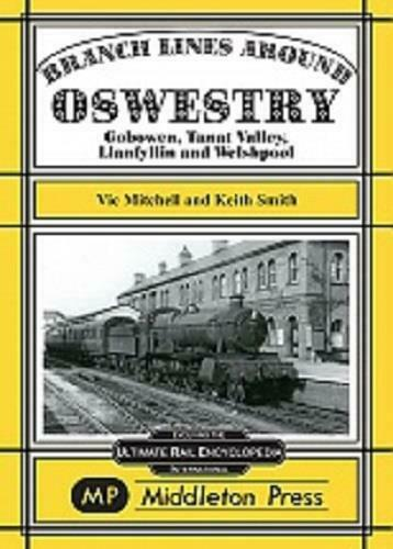 Branch Lines around Oswestry Gobowen, Tanat Valley, Llanfyllin and Welshpool - The Vale of Rheidol Railway