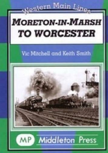 Moreton-in-Marsh to Worcester,Western Main Lines