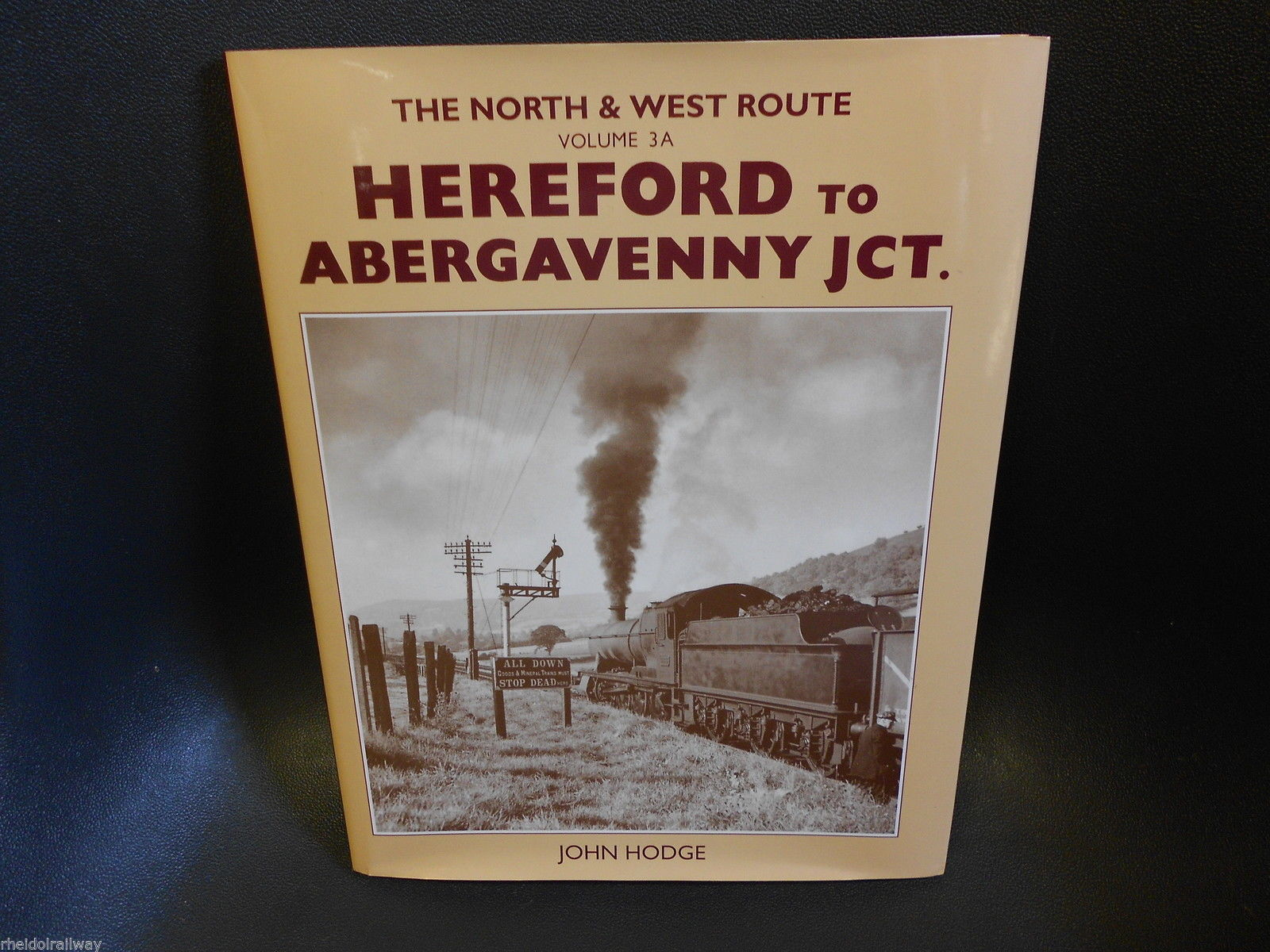 Hereford to Abergavenny Jct:The North & West Route:  v.3A by John Hodge...