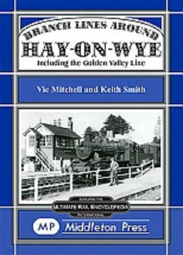 Hay-On Way Branch Lines Including Golden Valley Lines - The Vale of Rheidol Railway