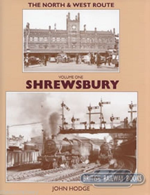 Shrewsbury, The North & West Route Volume 1 sutton bridge GWR BR - The Vale of Rheidol Railway