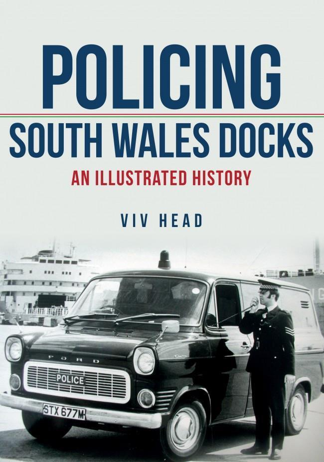 POLICING SOUTH WALES DOCKS Cardiff Swansea Newport Port Talbot - The Vale of Rheidol Railway