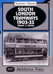 South London Tramway Classics 1903-33, Wimbledon To Dartford and Croydon