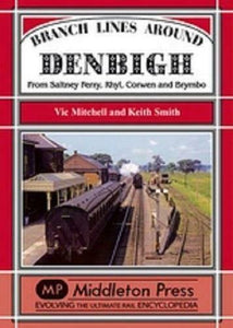 Denbigh Branch Lines, Saltney Ferry, Rhyl, Corwen And Brymbo - The Vale of Rheidol Railway