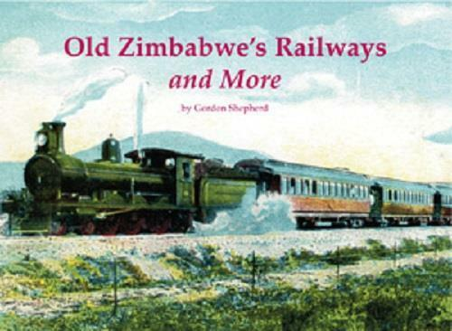 Old Zimbabwe's Railways and More Rhodesia