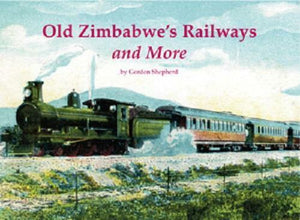 Old Zimbabwe's Railways and More Rhodesia - The Vale of Rheidol Railway