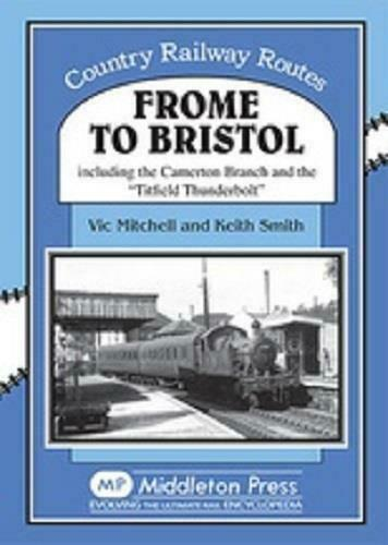 Camerton, Frome To Bristol, Country Railway Routes - The Vale of Rheidol Railway