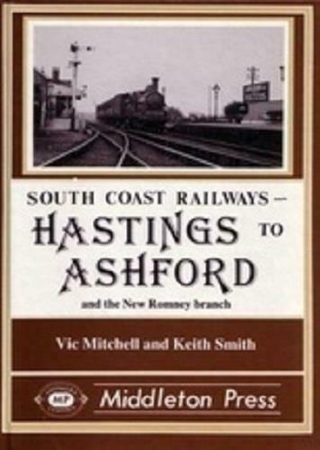 Hastings, New Romney, Ashford South Coast Railways