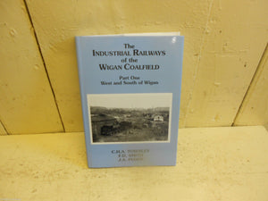 Wigan Coalfield - The Industrial Railways Pt. 1 by J.A. Peden,