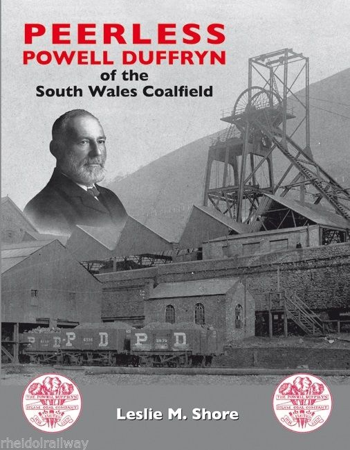 Peerless Powell Duffryn of the South Wales Coalfield by Leslie M. Shore...