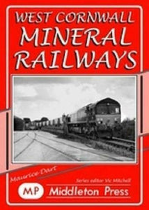 West Cornwall Mineral Railways, Newquay Harbour, Drinnick Mill,Falmouth Docks