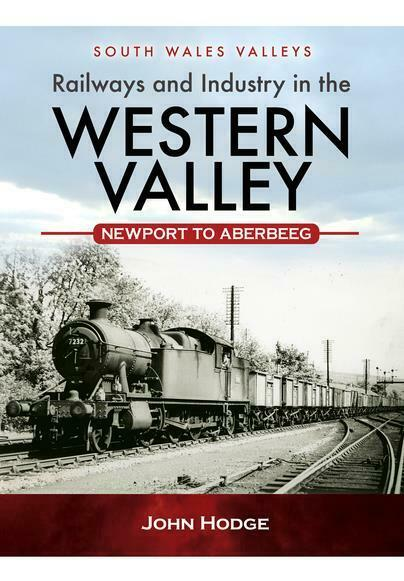 Railways and Industry in the Western Valley (Hardback) Newport to Aberbeeg
