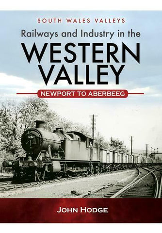Railways and Industry in the Western Valley (Hardback) Newport to Aberbeeg - The Vale of Rheidol Railway