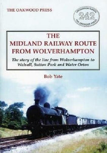 Midland Railway Route From Wolverhampton: Walsall, Sutton Park and Water Orton - The Vale of Rheidol Railway