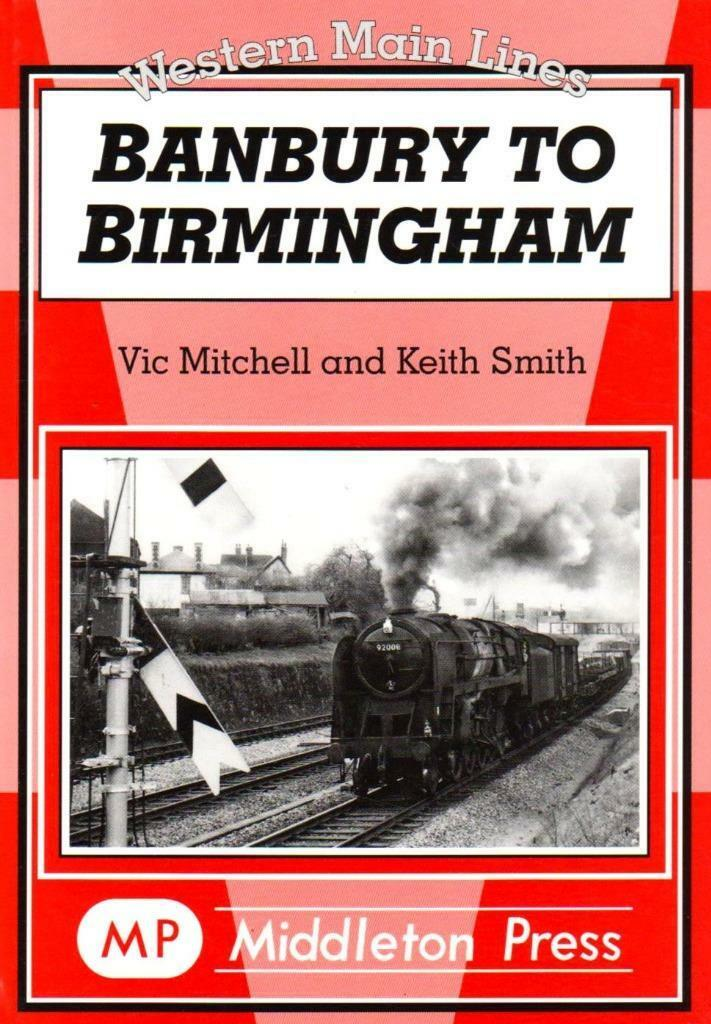 Banbury to Birmingham Leamington Tyseley Small Heath Solihull - The Vale of Rheidol Railway