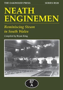 Neath Enginemen - Reminiscing Steam in South Wales 87A Court Sart N&B Margam